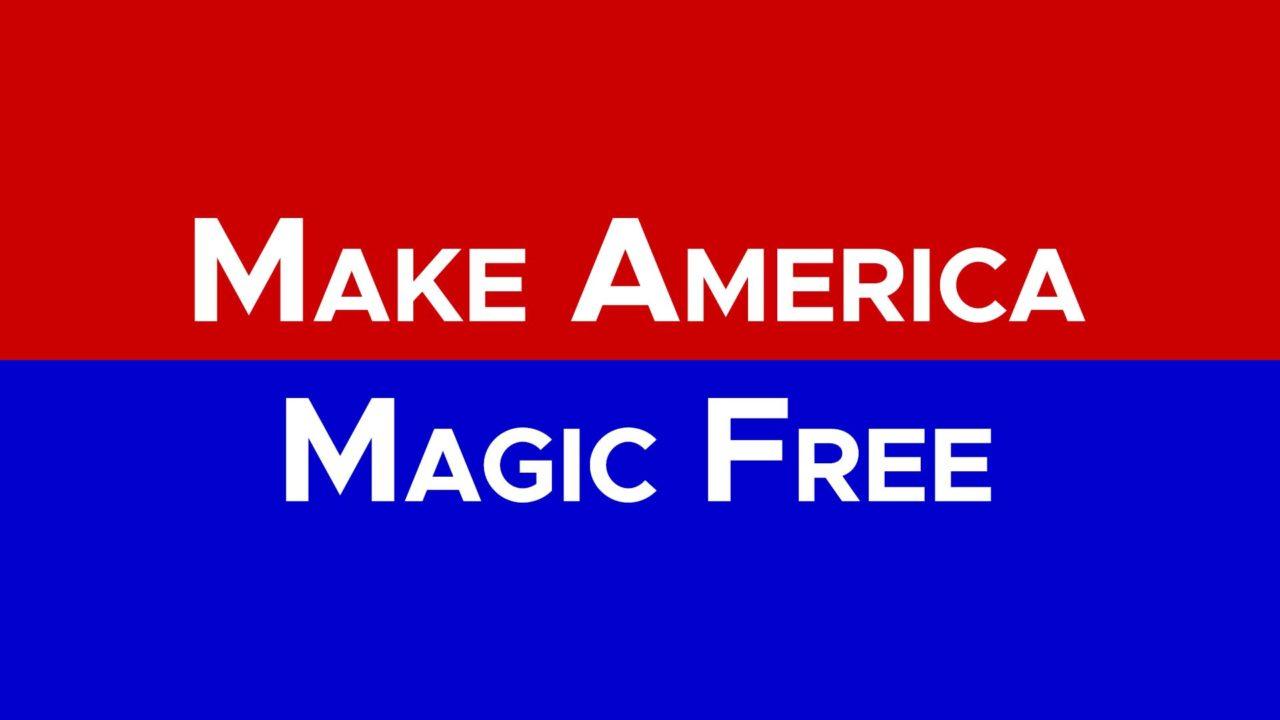 Make America Magic Free