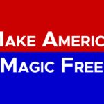 Make America Magic Free